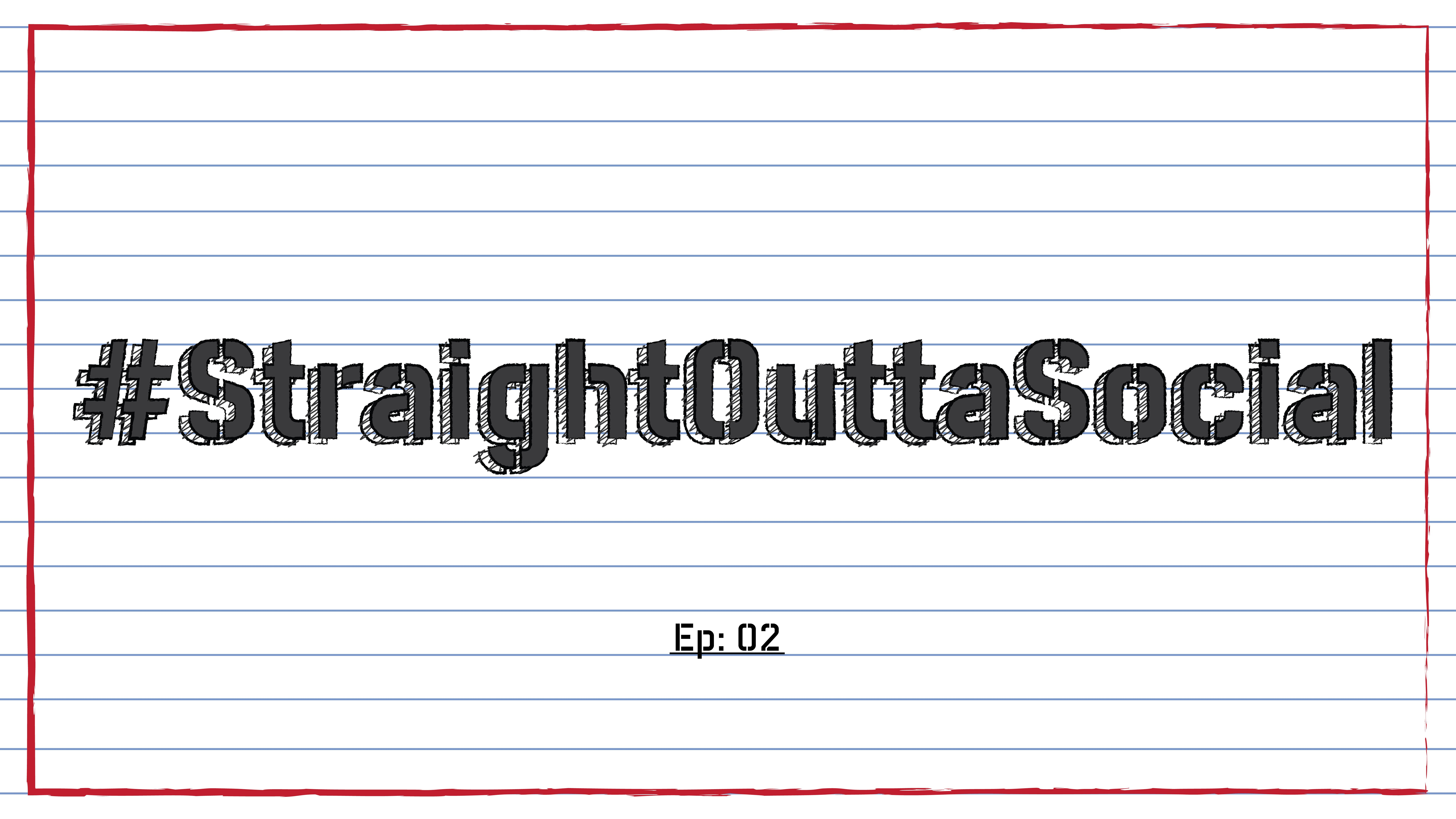 #StraightOuttaSocial (#SOS): A Sit-Down Comic Series (EP:02)